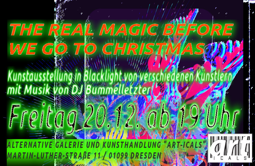 The Real Magic (before we go to Christmas) Kunstausstellung